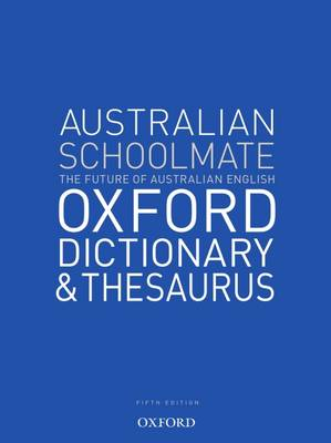 Australian Schoolmate Oxford Dictionary and Thesaurus