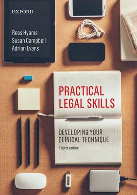 Practical Legal Skills 4e: Developing your Clinical Technique