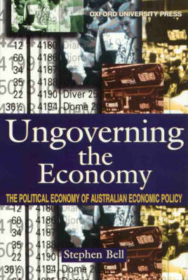 Ungoverning the Economy: Political Economy of Australian Economic Policy
