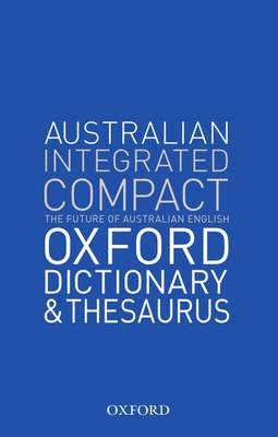 Oxford Australian Integrated Compact Dictionary and Thesaurus