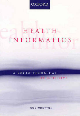 Health Informatics: A Socio-technical Perspective