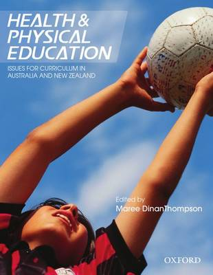 Health and Physical Education: Issues for Curriculum in Australia and New Zealand