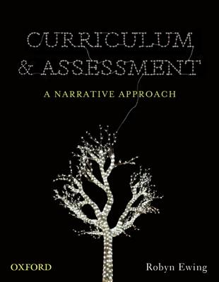 Curriculum and Assessment: A Narrative Approach