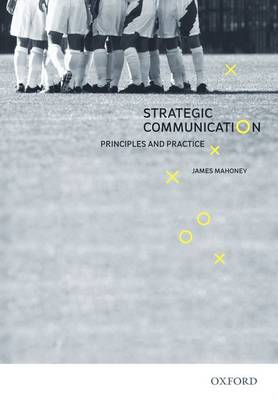 Strategic Communication: Principles & Practice