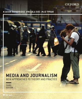 Media and Journalism: New Approaches to Theory and Practice: Volume 3: New Approaches to Theory and Practice