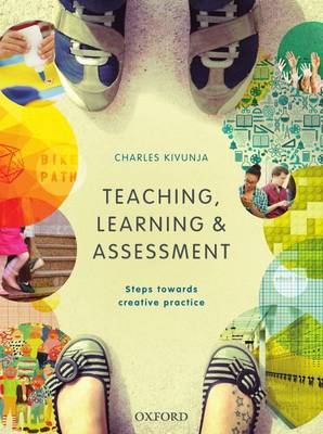 Teaching Learning and Assessment Steps Towards Creative Practice