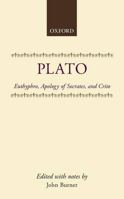 Euthyphro; Apology of Socrates; Crito