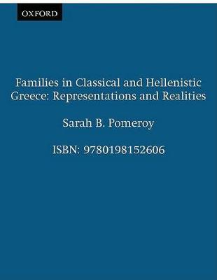 Families in Classical and Hellenistic Greece: Representations and Realities