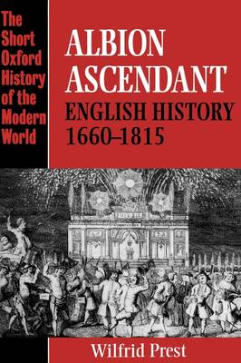 Albion Ascendant: English History 1660-1815
