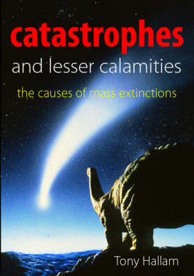 Catastrophes & Lesser Calamities: The Causes Of Mass    Extinctions