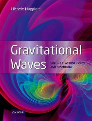 Gravitational Waves, Volume 2 Astrophysics and Cosmology