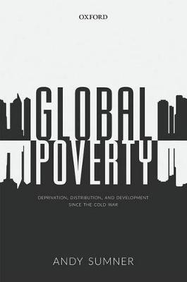Global Poverty: Deprivation, Distribution, and Development Since the Cold War