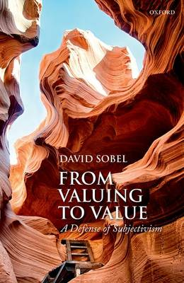From Valuing to Value: A Defense of Subjectivism