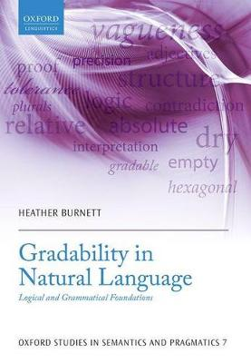 Gradability in Natural Language: Logical and Grammatical Foundations