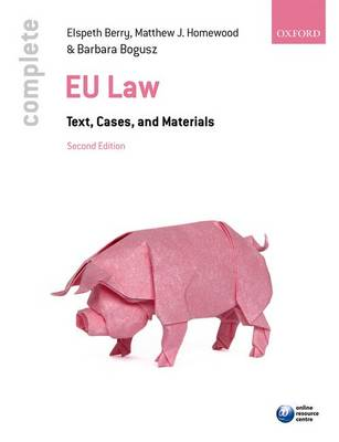 Complete EU Law: Text, Cases, and Materials 2nd Edition