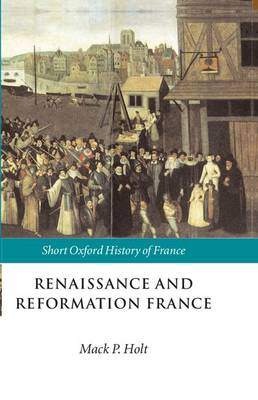 Renaissance and Reformation France: 1500-1648