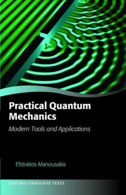 Practical Quantum Mechanics: Modern Tools and Applications