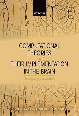 Computational Theories and their Implementation in the Brain: The Legacy of David Marr