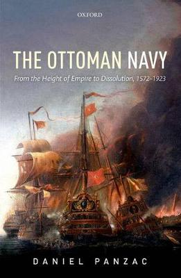 The Ottoman Navy From the Height of Empire to Dissolution, 1572-1923