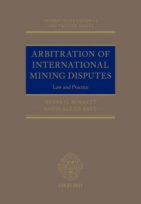 Arbitration of International Mining Disputes: Law and Practice