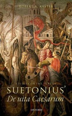 Studies on the Text of Suetonius' <i>De uita Caesarum</i>