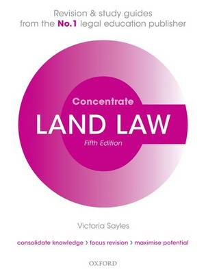 Land Law Concentrate Law Revision and Study Guide
