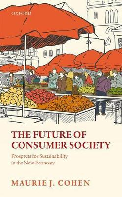 The Future of Consumer Society: Prospects for Sustainability in the New Economy