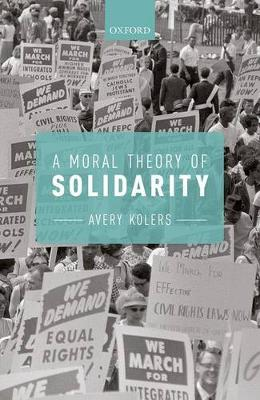 A Moral Theory of Solidarity