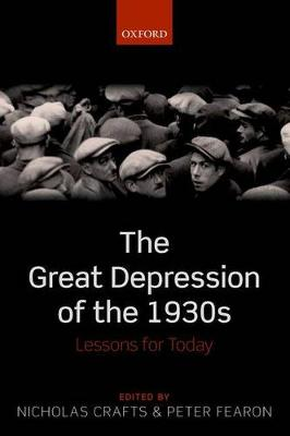 The Great Depression of the 1930s: Lessons for Today