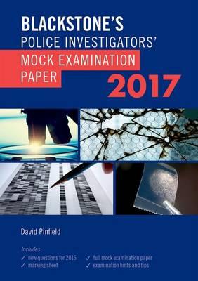 Blackstone's Police Investigators' Mock Examination Paper 2017