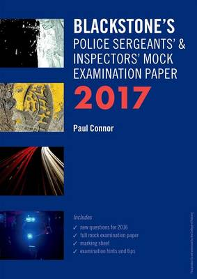 Blackstone's Police Sergeants' & Inspectors' Mock Examination Paper: 2017