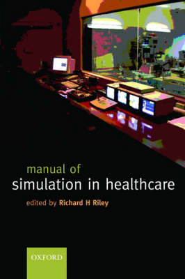 Manual of Simulation in Healthcare