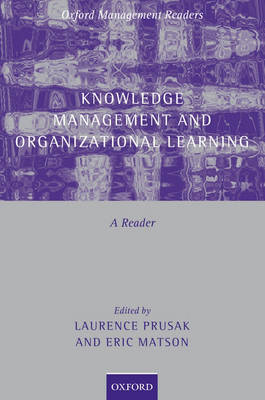 Knowledge Management and Organizational Learning: A Reader