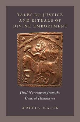 Tales of Justice and Rituals of Divine Embodiment