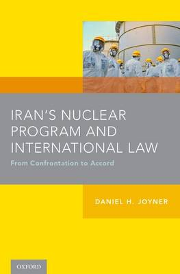 Iran's Nuclear Program and International Law: From Confrontation to Accord
