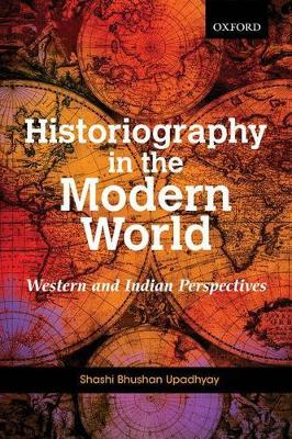 Historiography in the Modern World: Western and Indian Perspectives