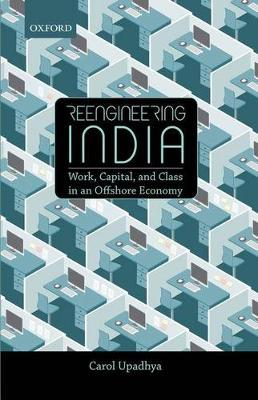 Rebooting India:  Rebooting India Work, Capital, and Class in an Offshore Economy