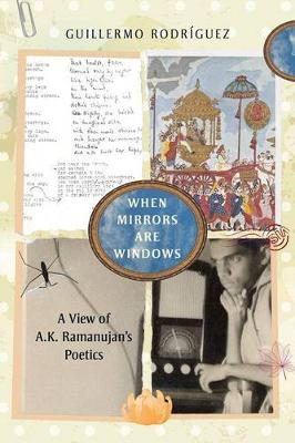 When Mirrors are Windows: A View of A.K. Ramanujans Poetics