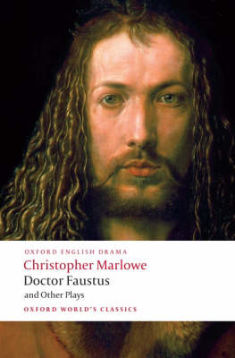 Doctor Faustus and Other Plays: Tamburlaine, Parts I and II; Doctor Faustus,