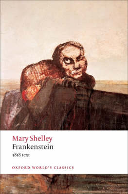 Frankenstein  Or `The Modern Prometheus', The 1818 Text
