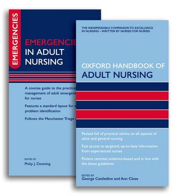 Oxford Handbook of Adult Nursing and Emergencies in Adult Nursing Pack: AND Emergencies in Adult Nursing