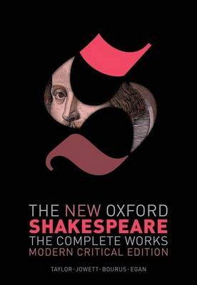 The New Oxford Shakespeare: The Complete Works