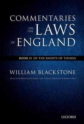 The Oxford Edition of Blackstone: Commentaries on the Laws of England Book II: Of the Rights of Things