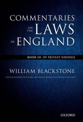 The Oxford Edition of Blackstone: Commentaries on the Laws of England Book III: Of Private Wrongs