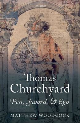 Thomas Churchyard: Pen, Sword, and Ego