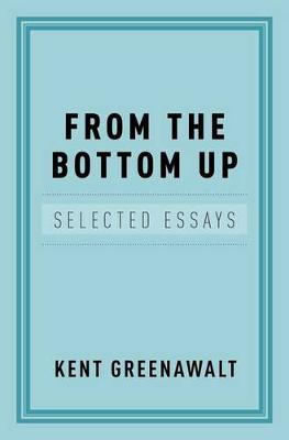 From the Bottom Up: Selected Essays
