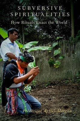 Subversive Spiritualities: How Rituals Enact the World