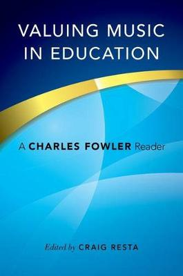Valuing Music in Education: A Charles Fowler Reader