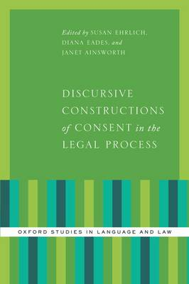 Discursive Constructions of Consent in the Legal Process