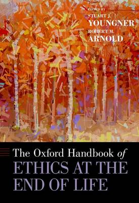 The Oxford Handbook of Ethics at the End of Life